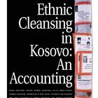 Ethnic Cleansing In Kosovo: An Accounting, Part 1