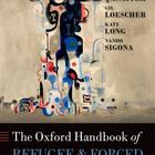 The Oxford Handbook of Refugee and Forced Migration Studies