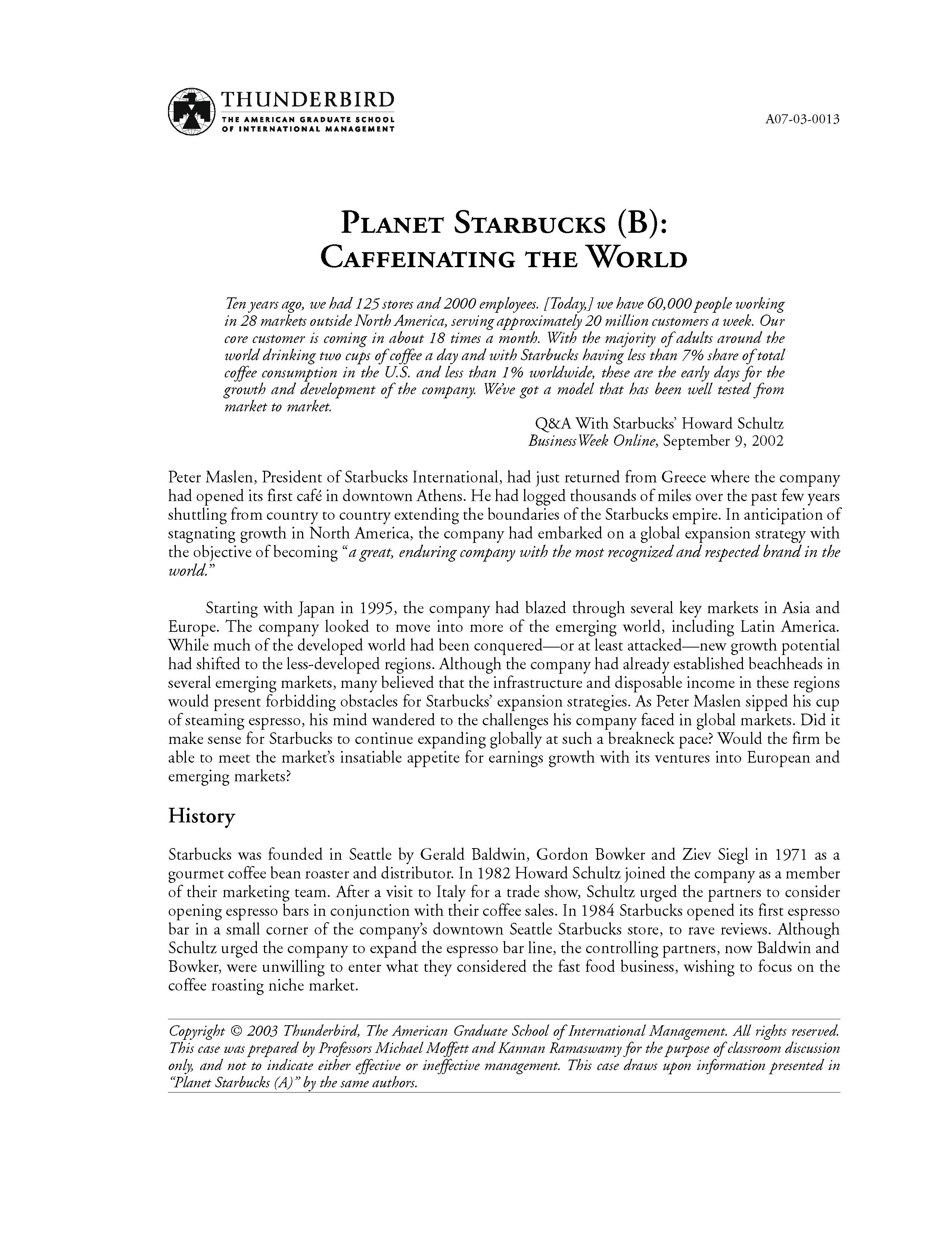 starbucks global expansion strategy essay example Starbucks' strategy for expanding its retail business is to increase its market share in existing markets and to for example, starbucks has wireless internet access in its retail stores, as well as what strategic choices do they seem to make by tailoring starbucks' global development strategy to.