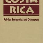 Costa Rica: Politics, Economics, and Democracy