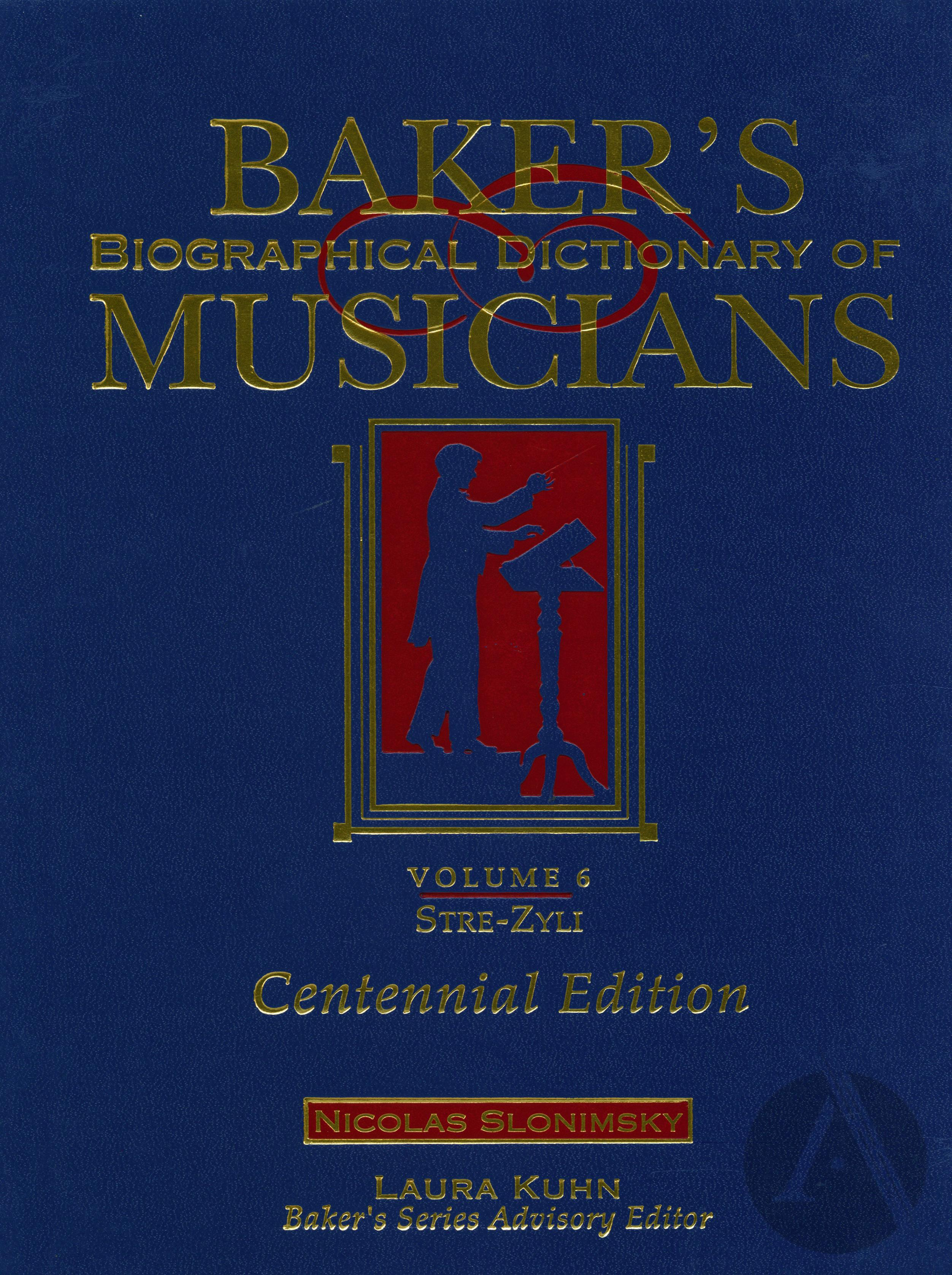 Baker's Biographical Dictionary of Musicians, vol. 1 | Alexander Street, a  ProQuest Company