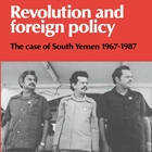Revolution and Foreign Policy: The Case of South Yemen, 1967–1987